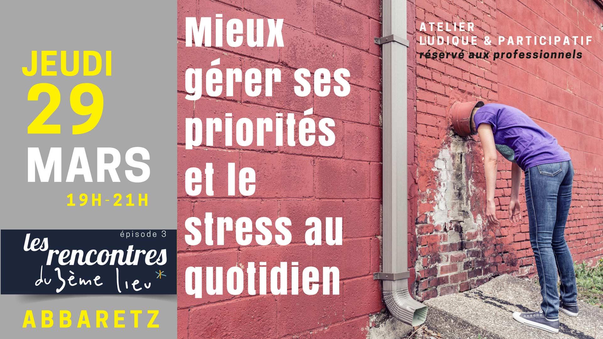 Mieux gérer les priorités et le stress au quotidien